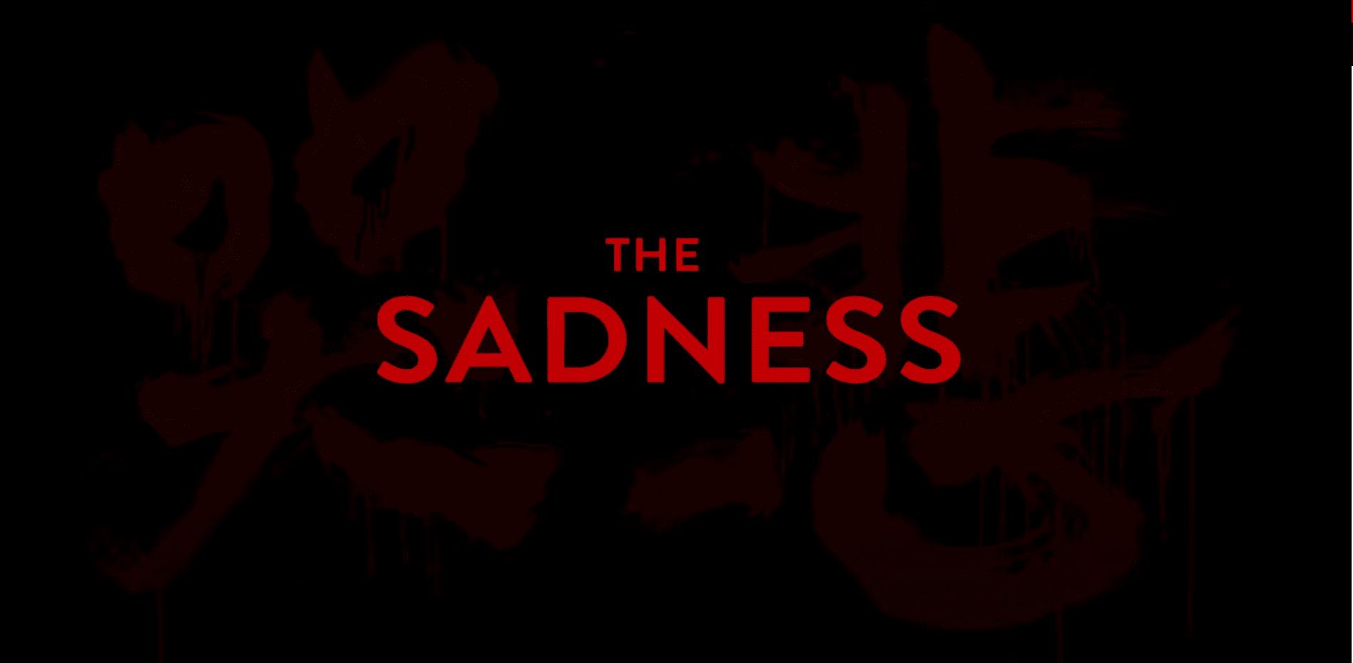 The Sadness 1